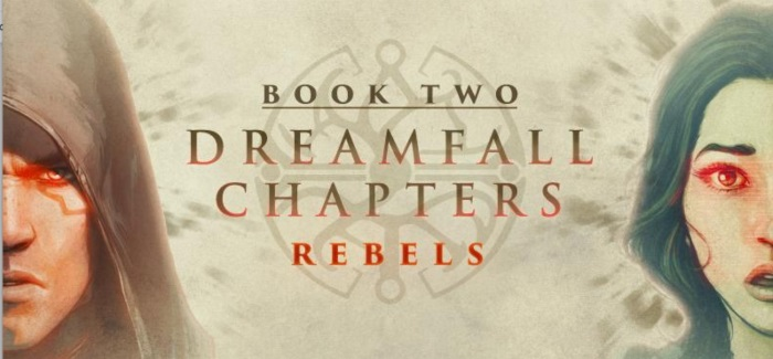 Dreamfall Chapters: Book Two – Rebels trailer is just great, frankly