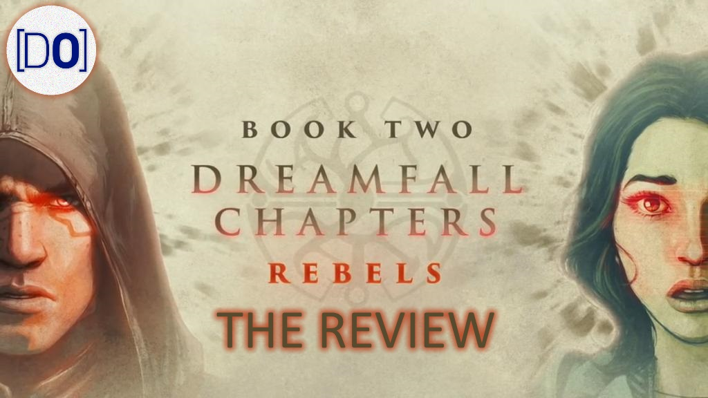 Dreamfall Chapters – Book Two: Rebels Video Review