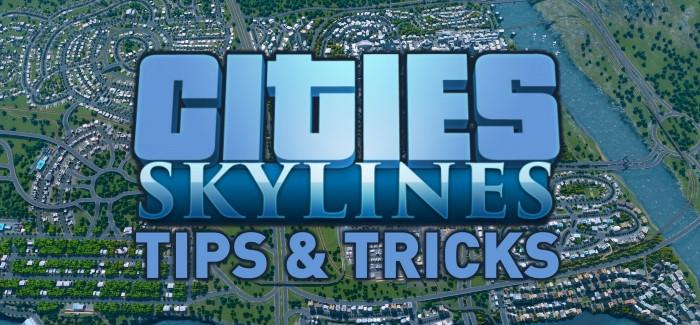 Cities: Skylines Top Tips – Your guide to a dream city