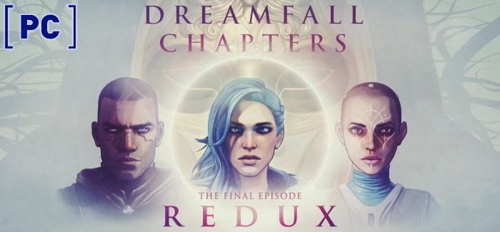Dreamfall Chapters – Book Five: Redux Review | All good things…