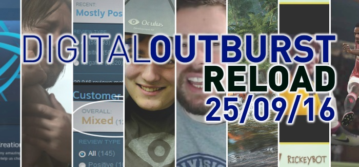 Digital Outburst Reload | Gaming SitRep 25/09/16